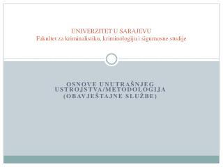 UNIVERZITET U SARAJEVU Fakultet za kriminalistiku, kriminologiju i sigurnosne studije