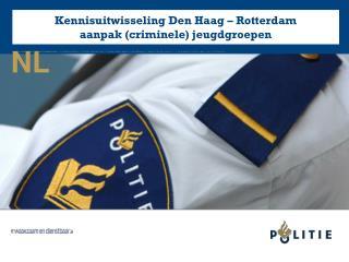 Kennisuitwisseling Den Haag – Rotterdam  aanpak (criminele) jeugdgroepen
