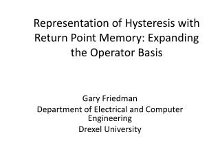 Representation of Hysteresis with Return Point Memory: Expanding the Operator Basis
