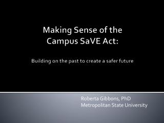 Making Sense of the  Campus  SaVE  Act:  Building on the past to create a safer future