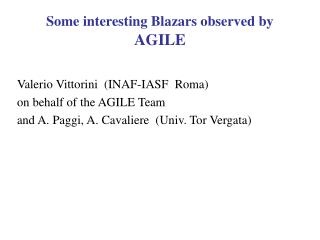 Some interesting Blazars observed by  AGILE
