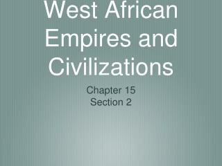 West African Empires and Civilizations