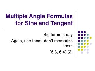Multiple Angle Formulas for Sine and Tangent