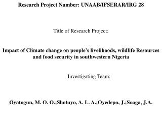 Research Project Number: UNAAB/IFSERAR/IRG 28 Title of Research Project: