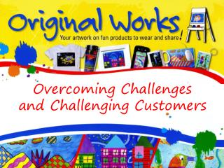 Overcoming Challenges and Challenging Customers