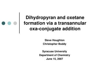 Dihydropyran and oxetane formation via a transannular oxa-conjugate addition