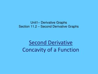 Unit1–  Derivative Graphs Section  11.2  – Second Derivative Graphs