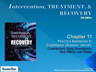 I ntervention , TREATMENT, & RECOVERY First Edition