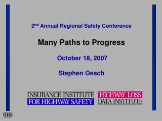 2nd Annual Regional Safety Conference  Many Paths to Progress   October 18, 2007  Stephen Oesch
