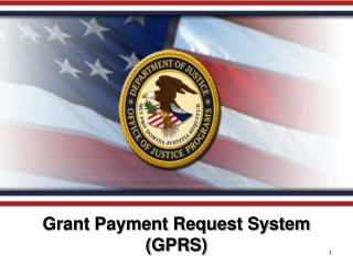 Grant Payment Request System  (GPRS )