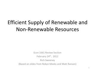 Efficient Supply of Renewable and  Non-Renewable Resources