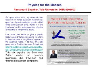 Physics for the Masses Ramamurti Shankar, Yale University, DMR 0901903