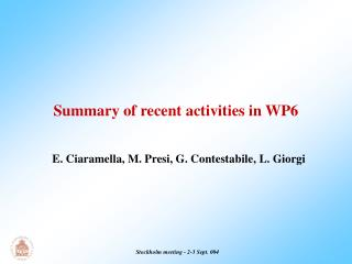 Summary of recent activities in WP6