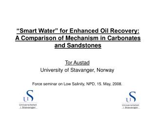 """""""Smart Water"""" for Enhanced Oil Recovery:  A Comparison of Mechanism in Carbonates and Sandstones"""