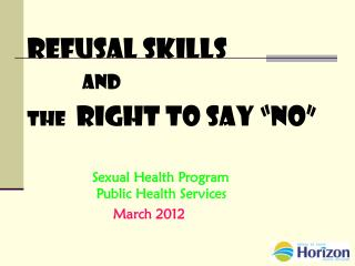 "Refusal Skills               and  THE   Right to Say ""No"""