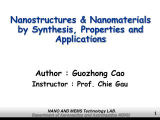 Nanostructures & Nanomaterials by Synthesis, Properties and Applications
