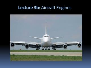 Lecture 3b:  Aircraft Engines