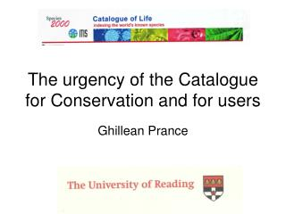The urgency of the Catalogue for Conservation and for users