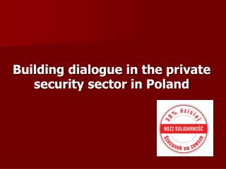 Building dialogue in the private security sector in Poland