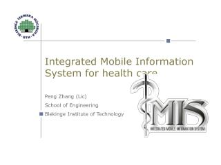 Integrated Mobile Information System for health care