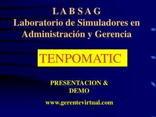 L A B S A G Laboratorio de Simuladores en Administración y Gerencia