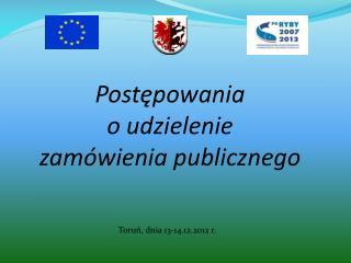 Post?powania  o udzielenie  zam�wienia publicznego