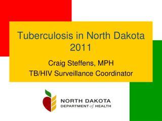 Tuberculosis in North Dakota 2011