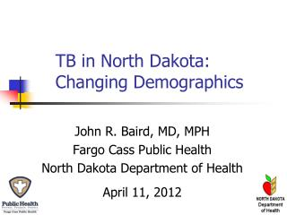 TB in North Dakota: Changing Demographics