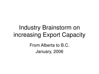 Industry Brainstorm on increasing Export Capacity