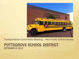 Pottsgrove school district SEPTEMBER 19, 2013