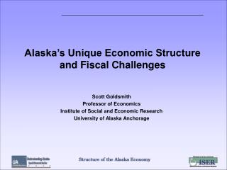 Alaska's Unique Economic Structure and Fiscal Challenges