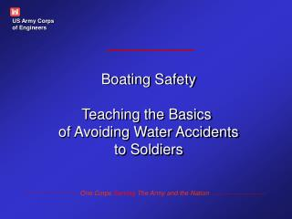 Boating Safety Teaching the Basics  of Avoiding Water Accidents to Soldiers