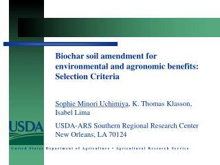 Biochar soil amendment for environmental and agronomic benefits: Selection Criteria
