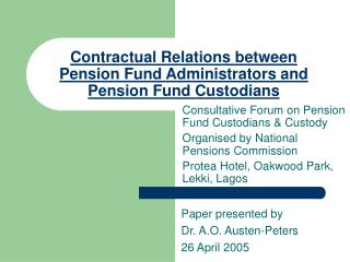 Contractual Relations between Pension Fund Administrators and Pension Fund Custodians