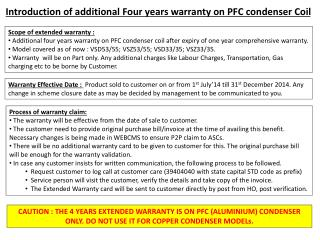 Introduction of additional Four years warranty on PFC condenser Coil