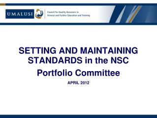 WHAT CAN WE LEARN FROM THE NSC RESULTS? SETTING AND MAINTAINING STANDARDS in the NSC