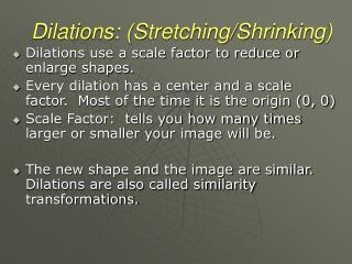 Dilations: (Stretching/Shrinking)