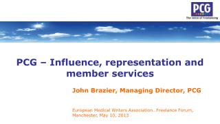 PCG � Influence, representation and member services