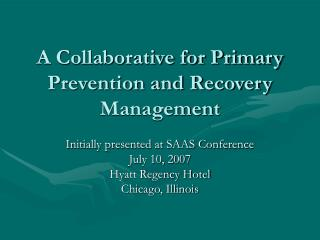 A Collaborative for Primary Prevention and Recovery Management
