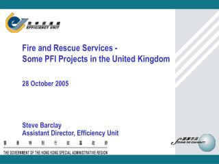 Fire and Rescue Services -  Some PFI Projects in the United Kingdom 28 October 2005
