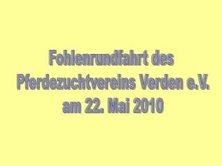 Fohlenrundfahrt des  Pferdezuchtvereins Verden e.V. am 22. Mai 2010