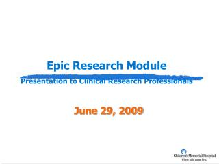 Epic Research Module Presentation to Clinical Research Professionals