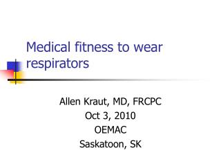Medical fitness to wear respirators