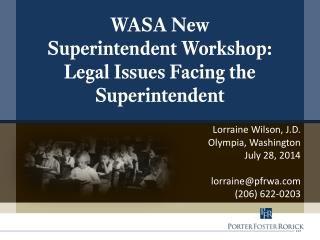 WASA New  Superintendent Workshop:   Legal Issues Facing the Superintendent