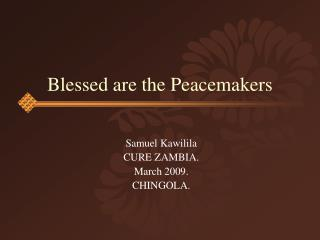 Blessed are the Peacemakers