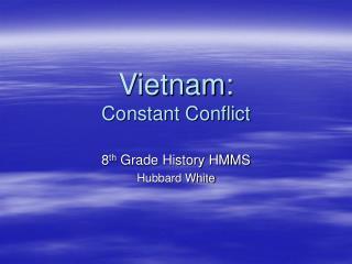 Vietnam: Constant Conflict