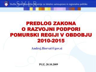 PREDLOG ZAKONA  O RAZVOJNI PODPORI POMURSKI REGIJI V OBDOBJU 2010-2015