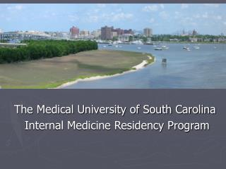 The Medical University of South Carolina Internal Medicine Residency Program