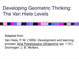 Developing Geometric Thinking: The Van Hiele Levels