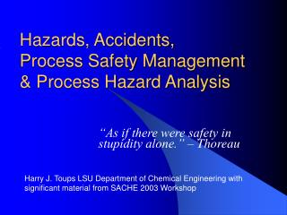 Hazards, Accidents, Process Safety Management  & Process Hazard Analysis
